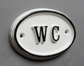 French WC Shabby Chic Toilet Door Sign -  Vintage Antique Style Loo Bathroom Water Closet Old Sign White & Black Cast ~ BATH-09-wh