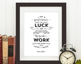 Believer in Luck - Thomas Jefferson - Typography Quote Print, Printable art wall decor, Quote poster - Instant Download