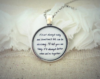 It's Not Always Easy Better When We're Together Handcrafted Pendant Necklace