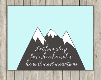 8x10 Let Him Sleep For When He Wakes Print, Blue Nursery Printable, Poster, He Will Move Mountains Art, Poster, Instant Digital Download