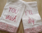 You Wash, I'll Dry -  Embroidered Dish Towels with Vintage Fabric Trim