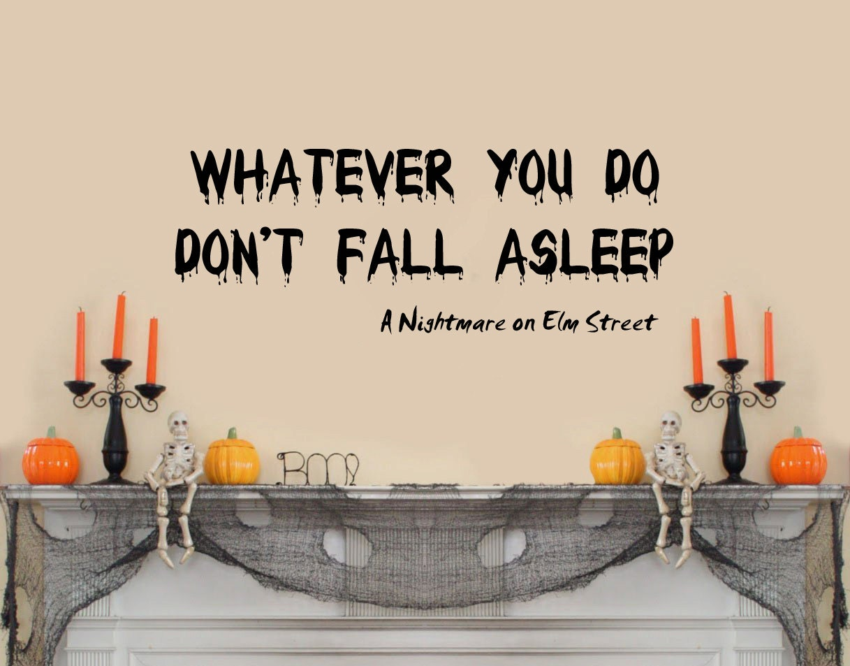 Nightmare On Elm St Quotes: Don't Fall Asleep Nightmare On Elm Street Halloween Wall