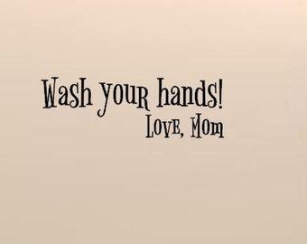 Wash your hands, Love Mom bathroom wall decal- wash hands- love mom - Bathroom Wall Decor - Bathroom Wall Sticker -Bathroom Vinyl Wall Decal