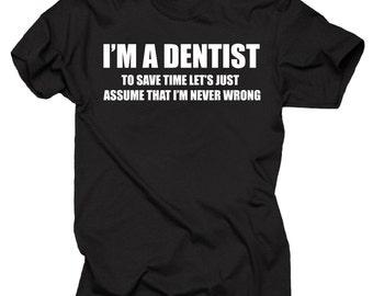 I Am A Dentist T-Shirt Gift For Dentist MBA Student Christmas Gift Birthday Gift