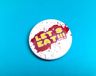 Let's Eat!!! Five Nights At Freddy's Inspired Pinback Button