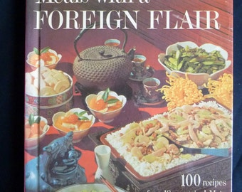 1963 Meals with a Foreign Flair - Better Homes and Gardens - Creative Cooking Library - BHG Vintage Cookbook - International Cook Book