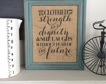 She Is Clothed In Strength and Dignity Sign - Christian Burlap or Cotton Art Print - Proverbs 31:25 -Shabby Chic - Inspirational Bible Verse