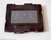 Let It Be Beatles Quote - Distressed, Wooden Hanging Sign