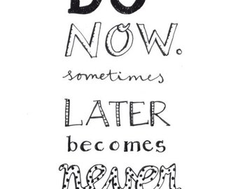 Quote: Do It Now. Sometimes Later Becomes Never. dubbele kaart met envelop (A6)