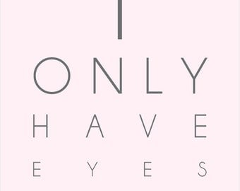 I Only Have Eyes For You Printable