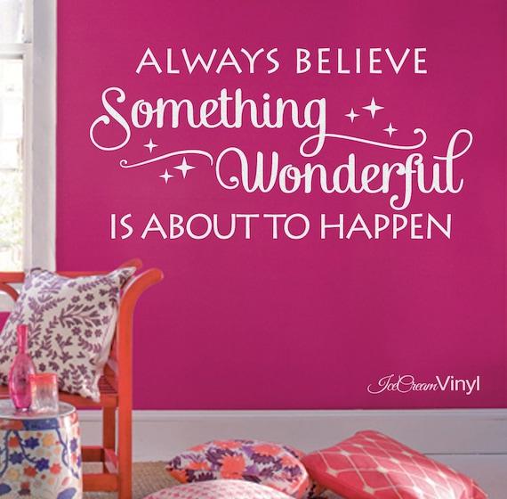 Always Believe Something Wonderful: Always Believe Something Wonderful Wall Decal For Playroom