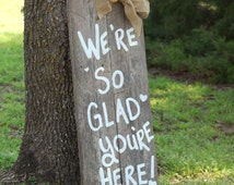 Wedding Sign Were So Glad Your Here Welcome to our Wedding Sign Burlap Bow Rustic Wedding Reception Signage Entrance Sign Country Sign