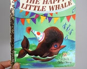1973 NOS The Happy Little Whale - by Jane Wernor Watson and Kenneth Norris - Illustrated by Tibor Gergely