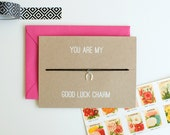You Are My Good Luck Charm - Charm Card - Silver - horseshoe - friendship necklace & bracelet - bridesmaid - birthday - best friends - love