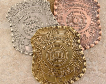 """Small Grammar Police Badge, Etched Copper, Brass or Pewter, 1.5 x 1.875"""""""