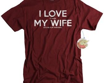I LOVE it when MY Wife® Brand lets me play paintball tshirt I love my wife t-shirt birthday anniversary gift tee shirt men tshirt husband