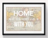Home is Wherever I'm With You, Map Print, World Map Poster, Love, Valentines, Anniversary, Engagement, Map Art, Travel Quote, Map of World