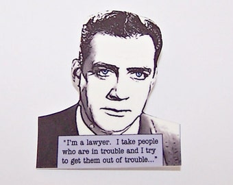 """PERRY MASON """"I'm a lawyer..."""" Mystery Quote Pin"""