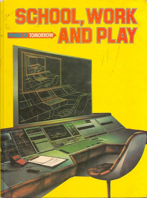 School, Work and Play World of Tomorrow - Neil Ardley, Steve Crisp, Andrew Farmer, Chris Forsey, Peter Holt  - 1981 - Vintage Kids Book