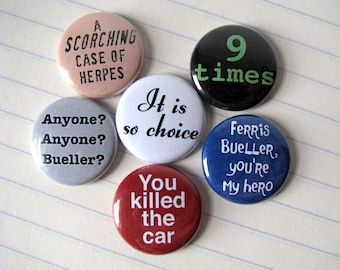 Ferris Bueller's Day Off - Quotes - References - buttons or magnets (set of 6)