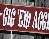 Gig 'em Aggies fun 4x12 wood sign