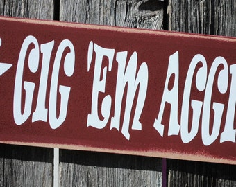 Gig 'em Aggies fun 4x12 wood sign