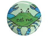 Eat Me Blue Crab pinback ...