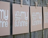 You Are My Sunshine SILVER ON BROWN screen print