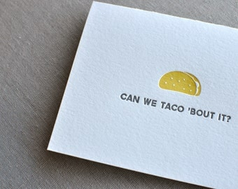 Can We Taco 'Bout It Punny Food Letterpress Greeting Card with Envelope