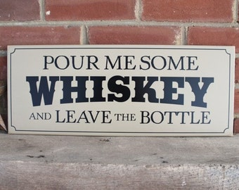 Pour Me Some Whiskey Cowboy Western Wood Sign Wall Decor
