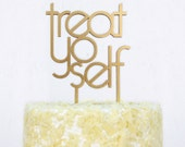 treat yo self wedding or party cake topper