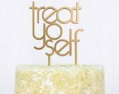 treat yo self wedding or party cake topper