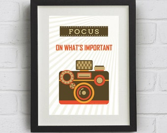 """Camera Print """"Focus on what's important"""" Downloadable Art Print"""