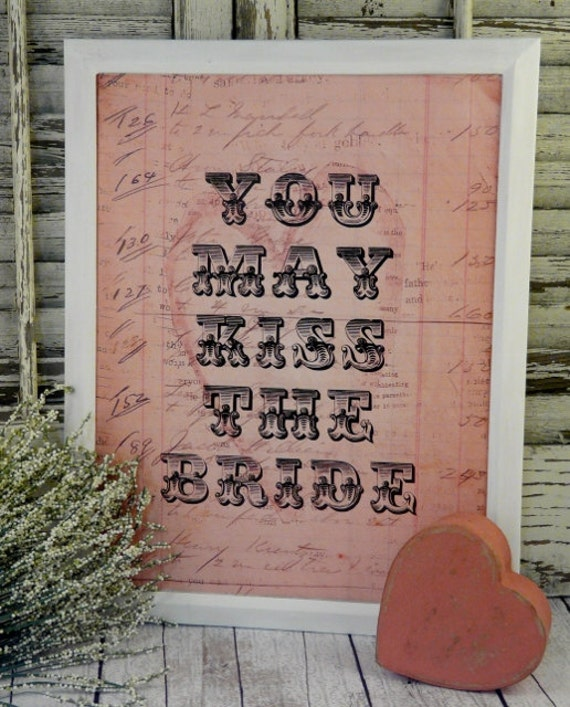 Pink Kiss the Bride wedding sign digital   - uprint art words vintage style primitive paper old pdf 8 x 10 frame saying
