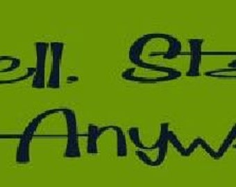 PRIMITIVE STENCIL -Item 4949 E - Eat Well. Stay Fit. Die Anyways. - Clear 5Mil Mylar