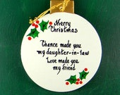 0014 Daughter-in-law ball.Message shown is a suggestion. This can be written with a message/name of your choice. All ornaments are dated
