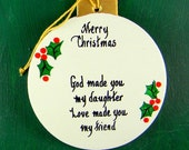 0018 Daughter ball. Message shown is a suggestion. Ornaments can be written with a message/name of your choice. All ornaments are dated