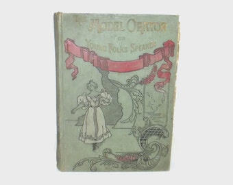 1800s reference book / 1890s antique book / The Model Orator or Young Folks Speaker Hardback Book
