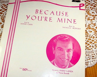 Because Your're Mine, 1950's Sheet Music, Mid Century Song, Sammy Cahn, Mario Lanza, Pink  (412-14)