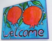 Pomegranates  Welcome Sign - Pomegranate Art - Pomegranates After The Rain -