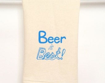 Flour Sack Dish Towel - Beer Is Best - Light Arctic Blue ink - screen printed by hand