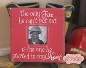 Picture Frame, Firefighter, 12x12, The only FIRE, Love quote, Fireman, Personalized, Red, Firefighter Wife, Weddings, Engagement, Groom