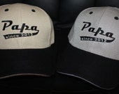 Custom Embroidered Baseball Hat- Papa since with Date