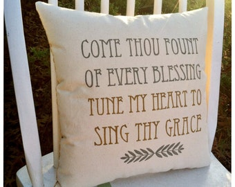 Come Thou Fount Of Every Blessing- Customizable Hymn Lyric Pillow