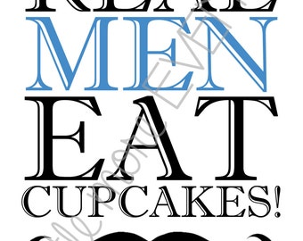 Little Man/Mustache Party Sign - Real Men Eat Cupcakes (Digital File)