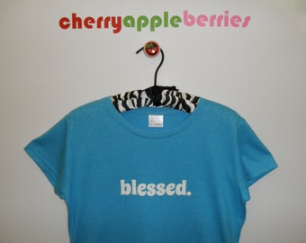 blessed.    Ladies T-Shirt   FREE SHIPPING