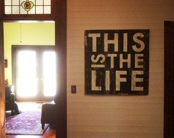 This is the Life Sign--Extra Large 29x31