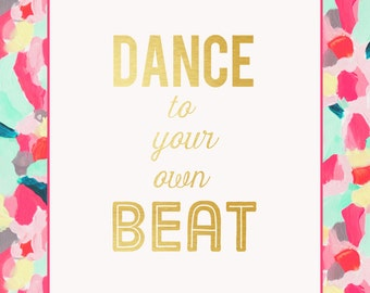 Dance To Your Own Beat -- Abstract Painting - Bright Colored - Inspirational Quote