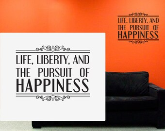Life, Liberty, and the Pursuit of Happiness Wall Art Quote