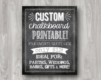 Custom Chalkboard Printable Art - Your Favorite Quote Here - Fully Customizeable